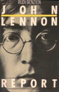 John Lennon Report Biographie Rudi Benzien
